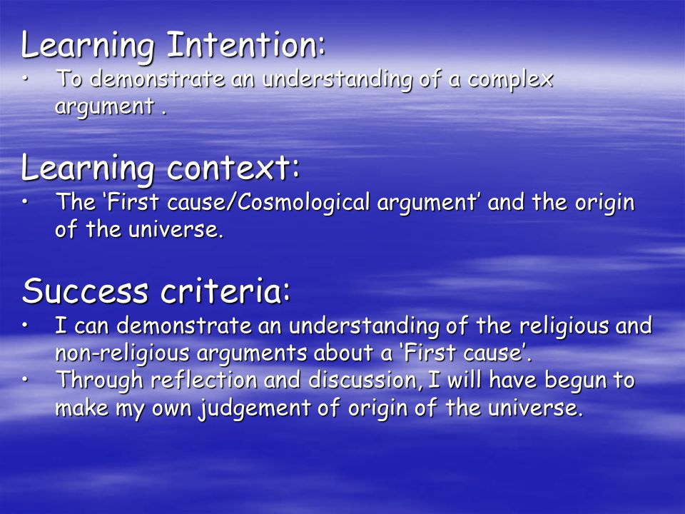 Learning Intention: To demonstrate an understanding of a complex argument.To demonstrate an understanding of a complex argument.