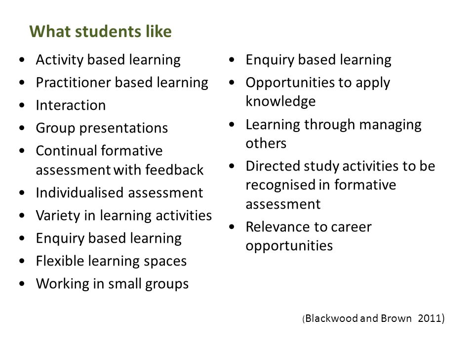 Activity based learning Practitioner based learning Interaction Group presentations Continual formative assessment with feedback Individualised assess