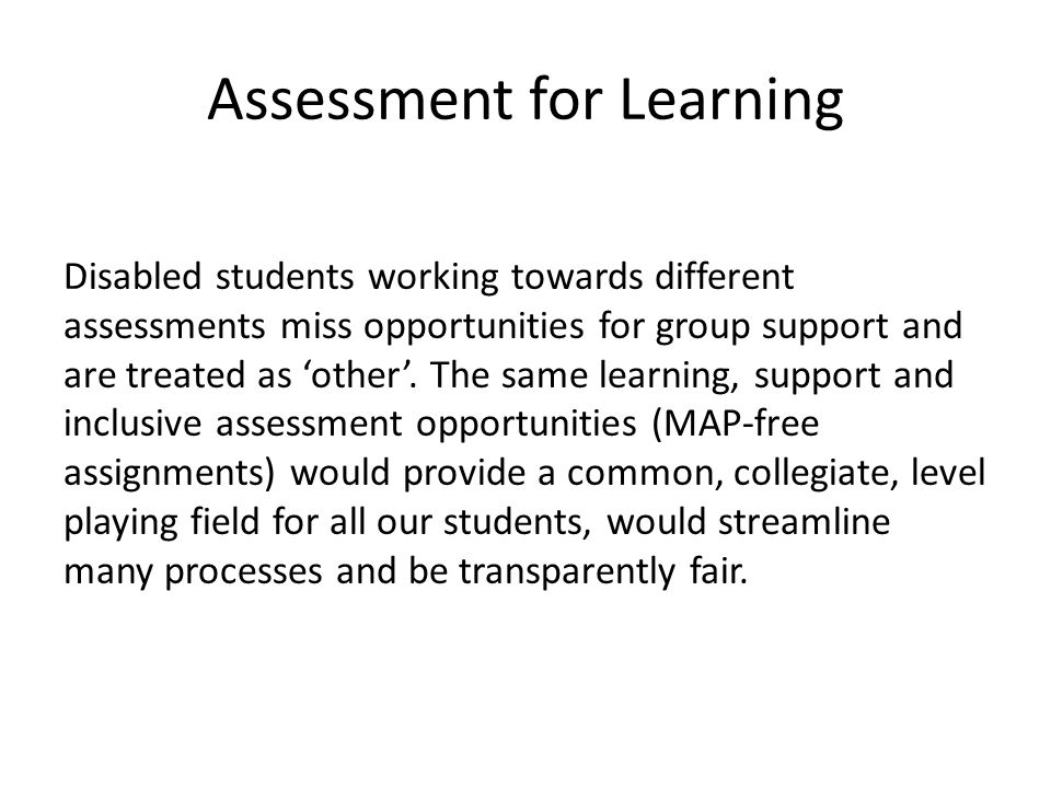 Assessment for Learning Disabled students working towards different assessments miss opportunities for group support and are treated as 'other'.