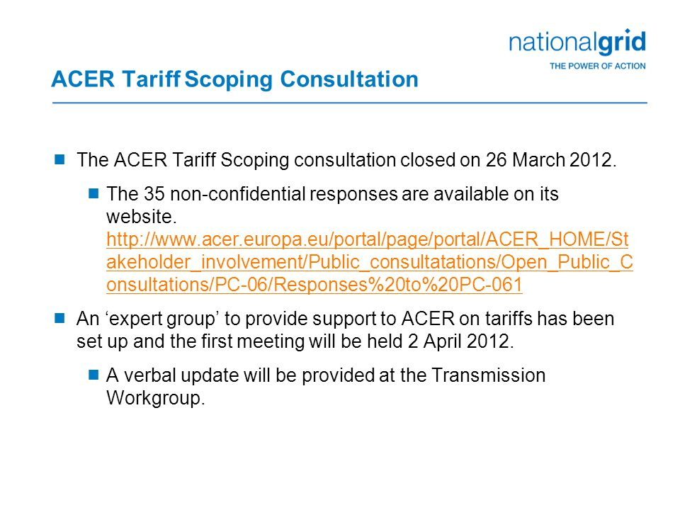 ACER Tariff Scoping Consultation  The ACER Tariff Scoping consultation closed on 26 March 2012.