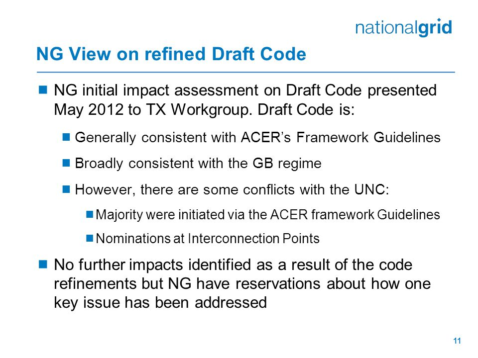 NG View on refined Draft Code  NG initial impact assessment on Draft Code presented May 2012 to TX Workgroup.