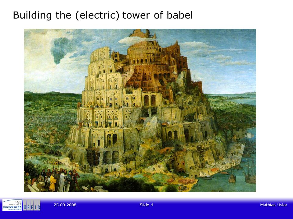 Slide 4Mathias Uslar Building the (electric) tower of babel