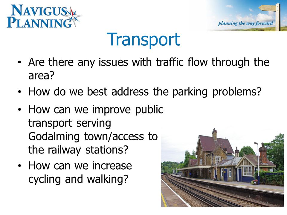 Transport Are there any issues with traffic flow through the area.