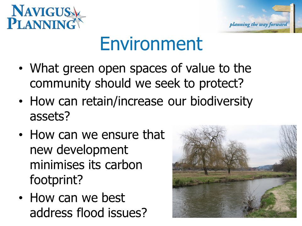 Environment What green open spaces of value to the community should we seek to protect.