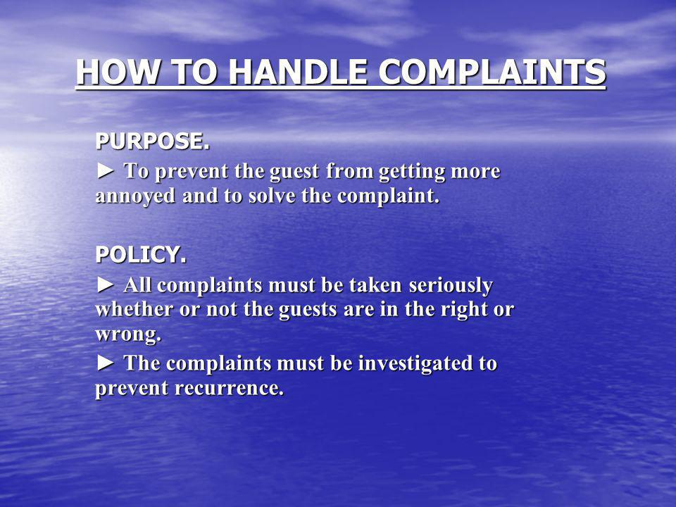 HOW TO HANDLE COMPLAINTS PURPOSE.