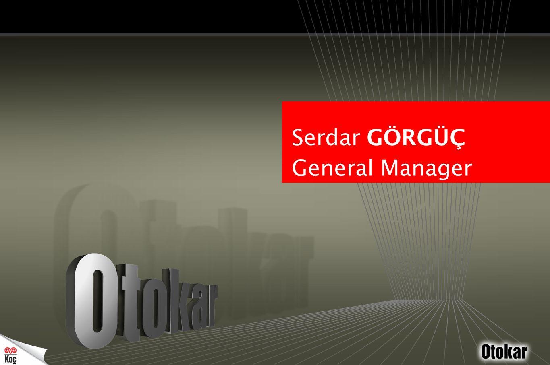 Serdar GÖRGÜÇ General Manager