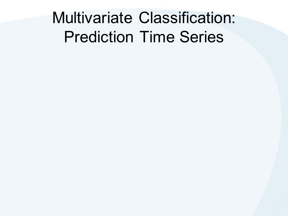 Multivariate Classification: Prediction Time Series