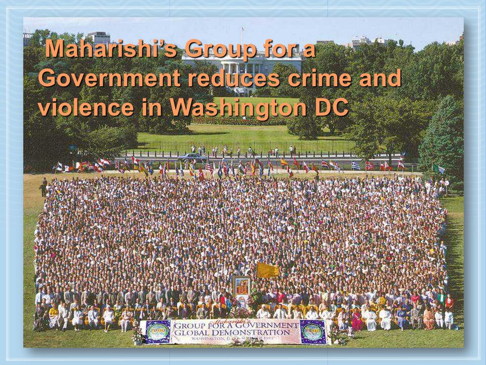 Maharishi's Group for a Government reduces crime and violence in Washington DC