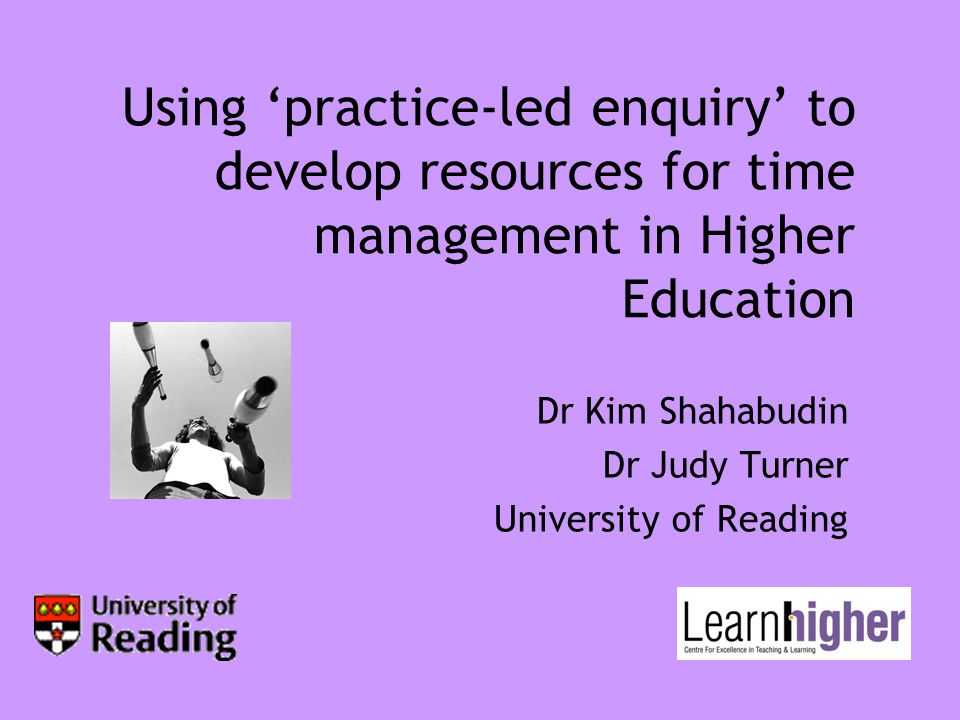 Introduction What is 'practice-led enquiry'.How is it central to the LearnHigher project.