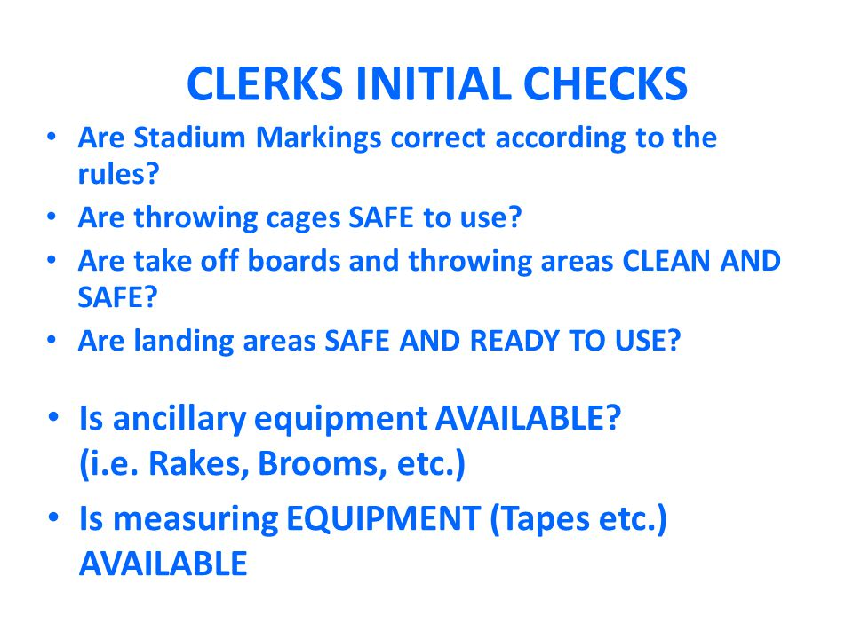 CLERKS INITIAL CHECKS Are Stadium Markings correct according to the rules.