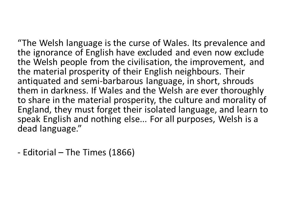 The Welsh language is the curse of Wales.