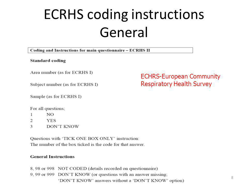8 ECRHS coding instructions General ECHRS-European Community Respiratory Health Survey