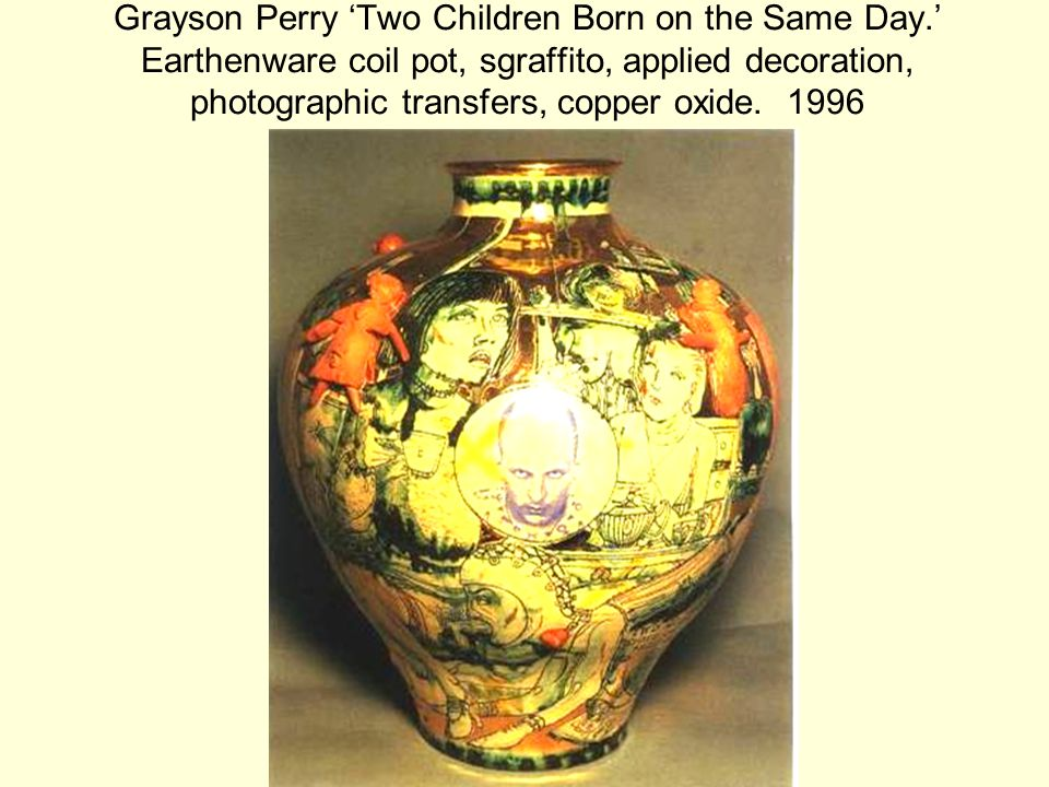 Grayson Perry 'Two Children Born on the Same Day.' Earthenware coil pot, sgraffito, applied decoration, photographic transfers, copper oxide.