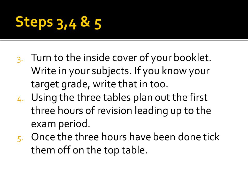 3. Turn to the inside cover of your booklet. Write in your subjects.