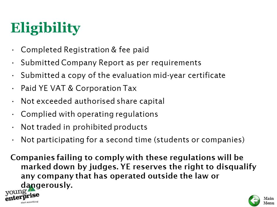 Main Menu Eligibility Completed Registration & fee paid Submitted Company Report as per requirements Submitted a copy of the evaluation mid-year certi