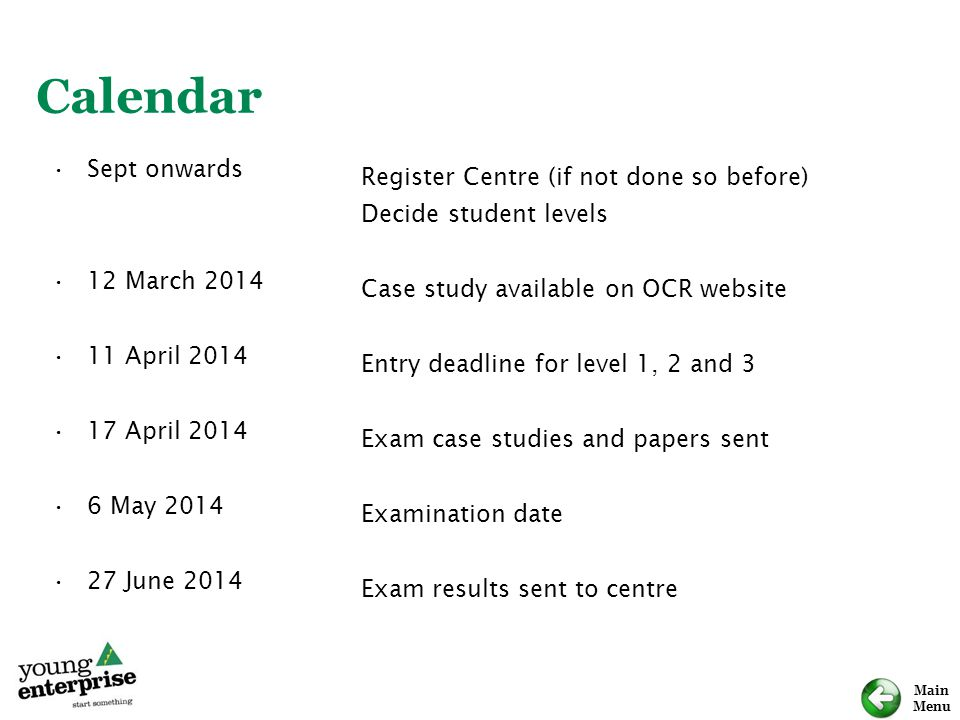 Main Menu Sept onwards 12 March 2014 11 April 2014 17 April 2014 6 May 2014 27 June 2014 Register Centre (if not done so before) Decide student levels