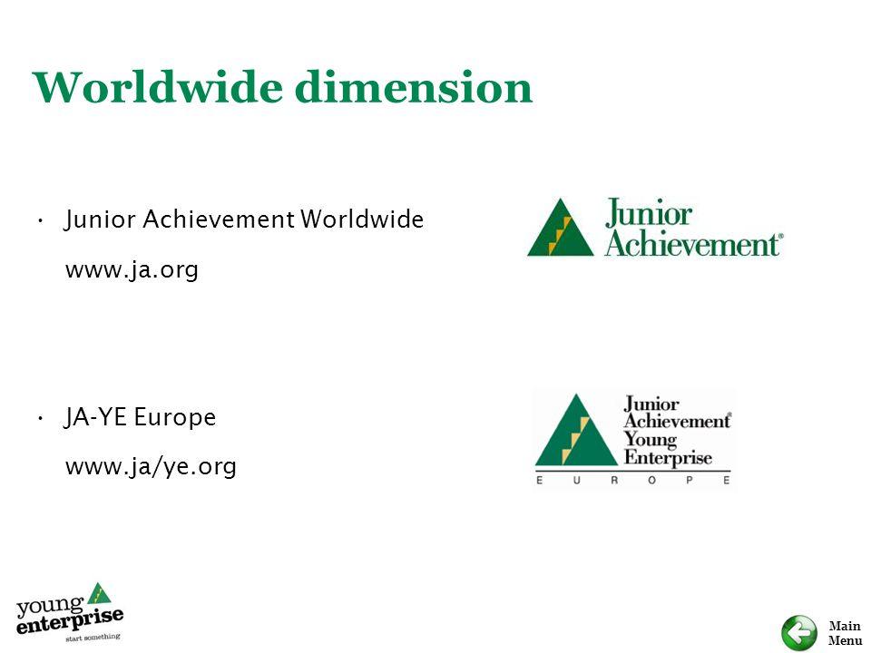 Main Menu Worldwide dimension Junior Achievement Worldwide www.ja.org JA-YE Europe www.ja/ye.org