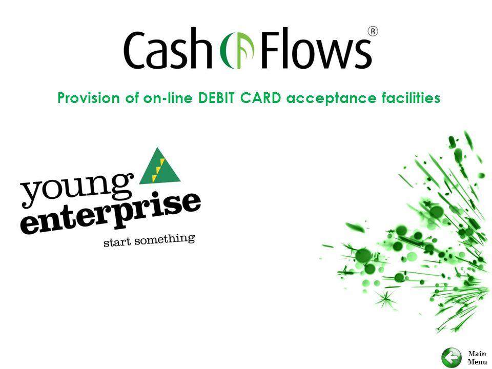 Main Menu Provision of on-line DEBIT CARD acceptance facilities