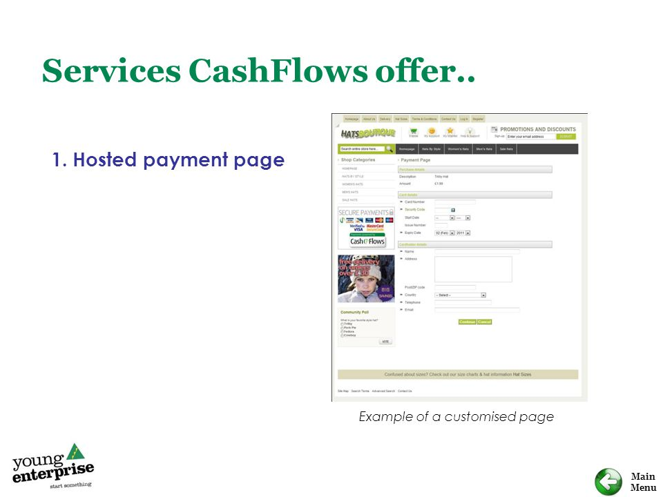 Main Menu Services CashFlows offer.. 1. Hosted payment page Example of a customised page
