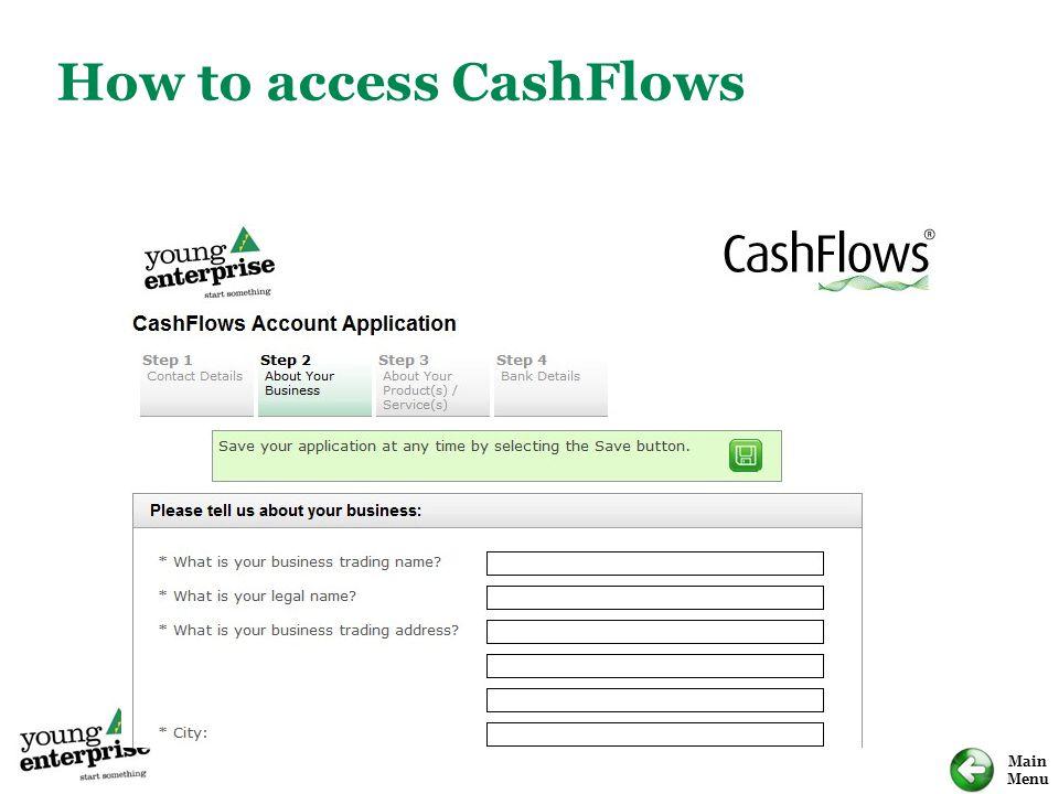Main Menu How to access CashFlows