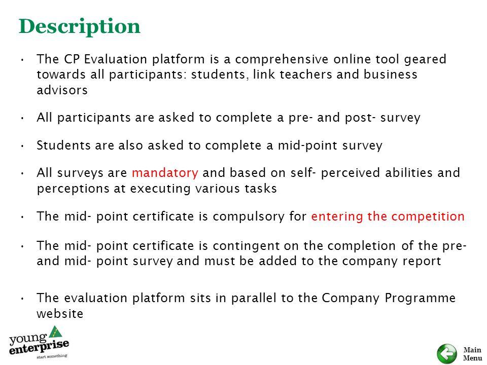 Main Menu Description The CP Evaluation platform is a comprehensive online tool geared towards all participants: students, link teachers and business