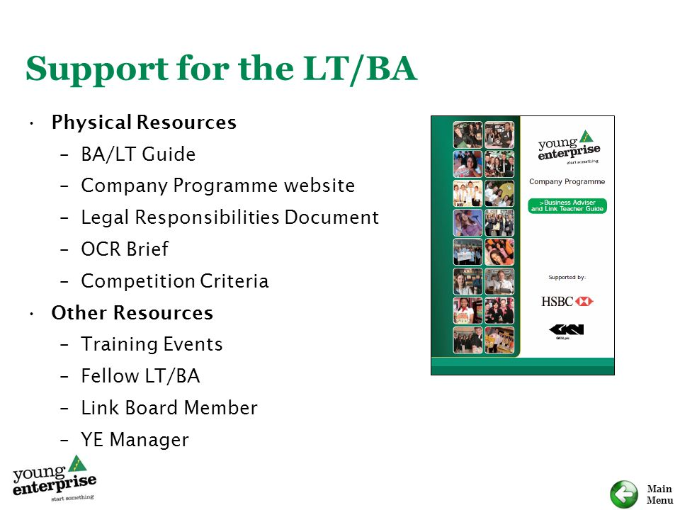 Main Menu Support for the LT/BA Physical Resources –BA/LT Guide –Company Programme website –Legal Responsibilities Document –OCR Brief –Competition Cr