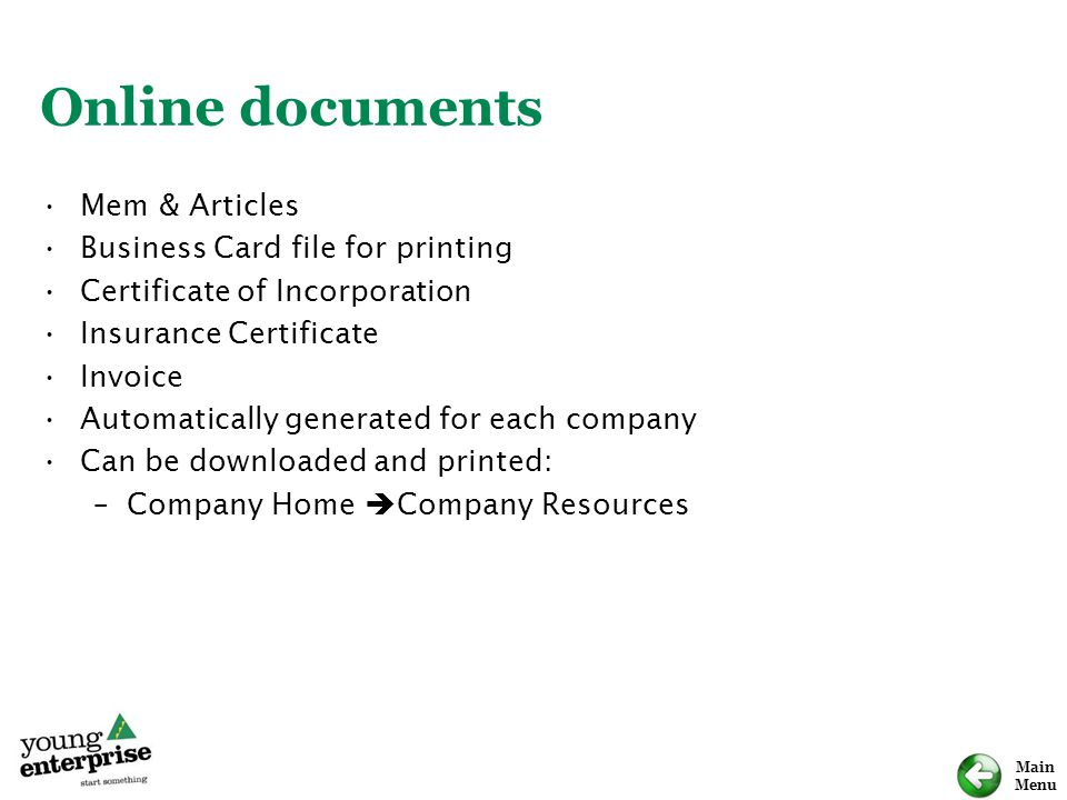 Main Menu Online documents Mem & Articles Business Card file for printing Certificate of Incorporation Insurance Certificate Invoice Automatically gen