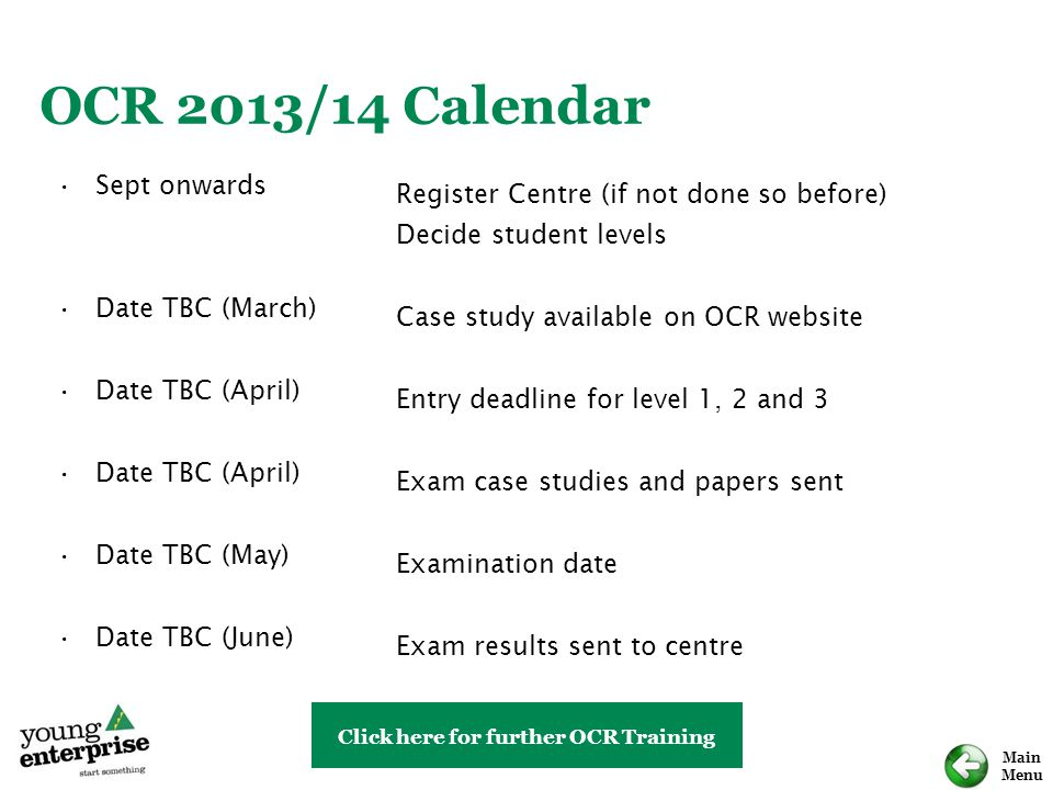 Main Menu Sept onwards Date TBC (March) Date TBC (April) Date TBC (May) Date TBC (June) Register Centre (if not done so before) Decide student levels