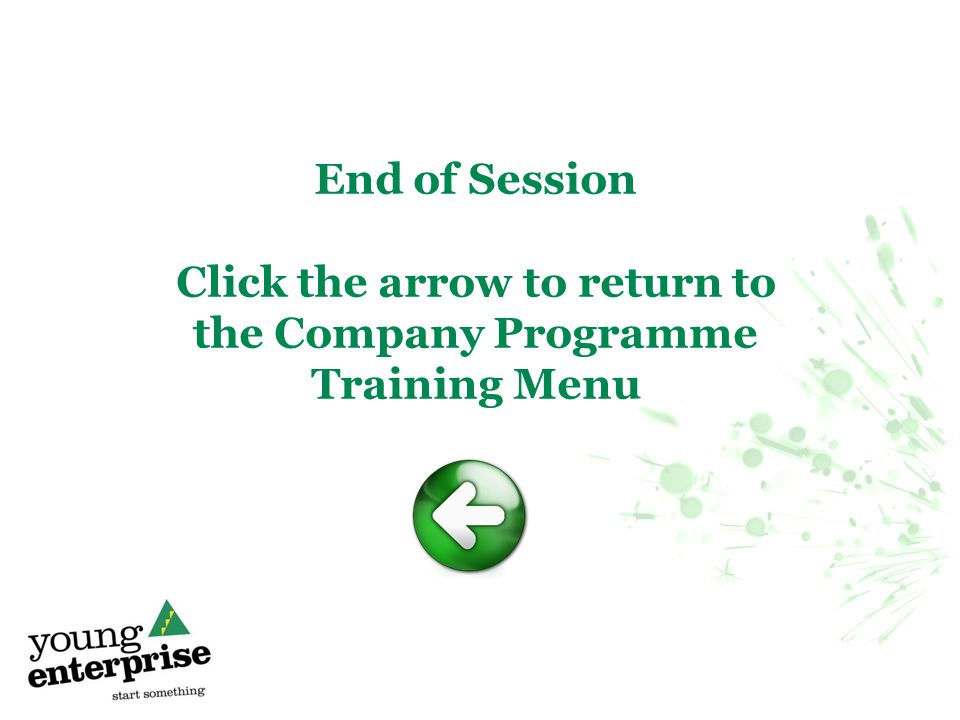 Main Menu Registration activates: The despatch of the programme kit –Administration Box Access to the website –LT will be emailed the student's passwords to distribute –BA will be emailed if this is entered at registration Approval to start trading –Certificate of Incorporation –Insurance certificate