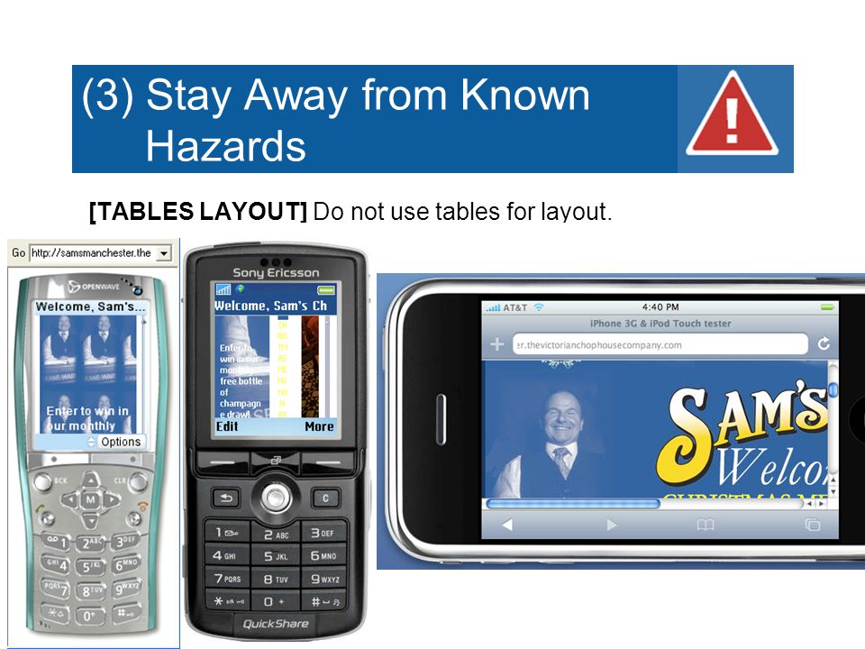 (3) Stay Away from Known Hazards [TABLES LAYOUT] Do not use tables for layout.