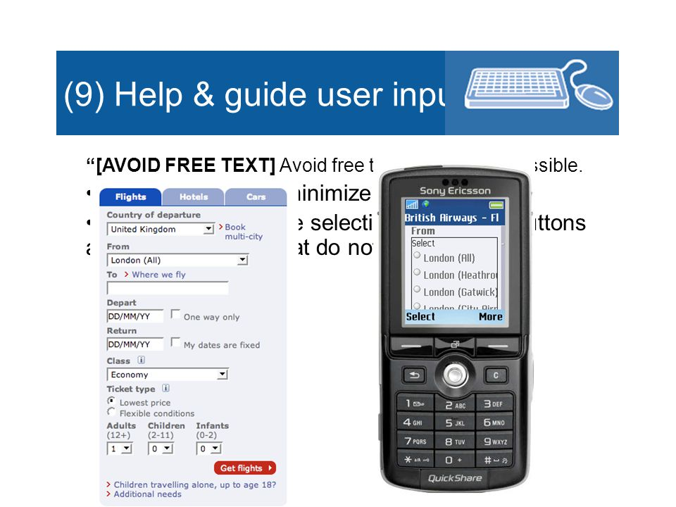 (9) Help & guide user input [AVOID FREE TEXT] Avoid free text entry where possible.