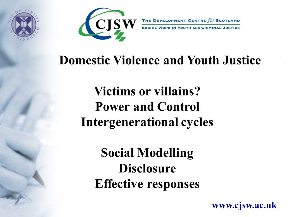www.cjsw.ac.uk.. Domestic Violence and Youth Justice Victims or villains.