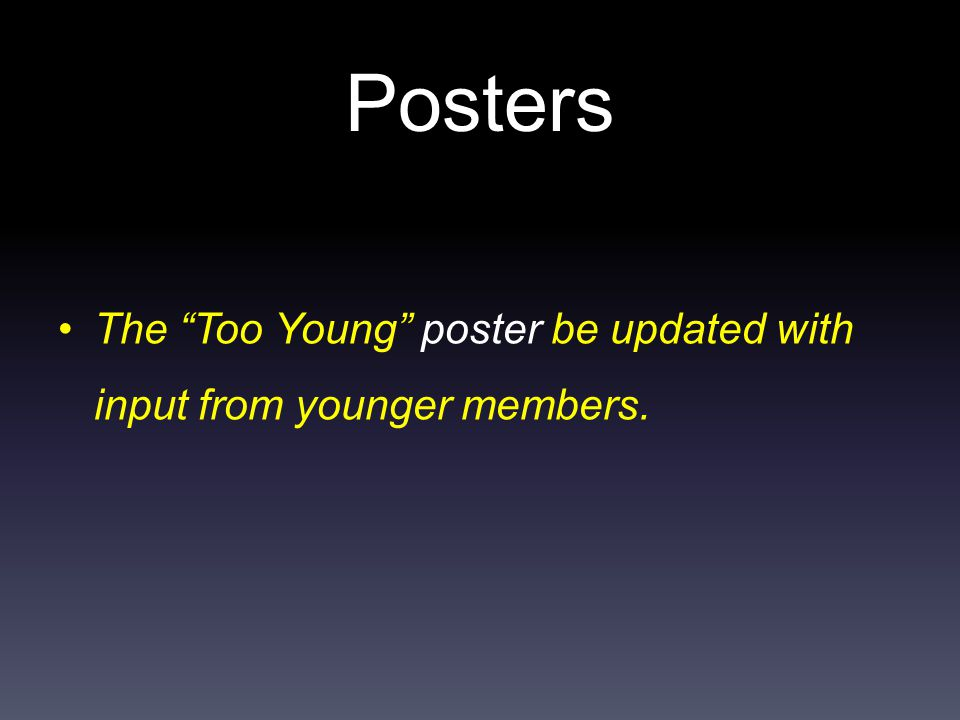 Posters The Too Young poster be updated with input from younger members.