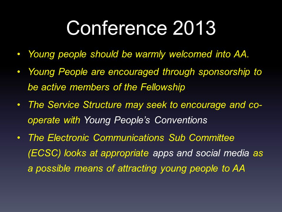Conference 2013 Young people should be warmly welcomed into AA.