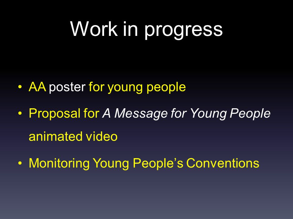 Work in progress AA poster for young people Proposal for A Message for Young People animated video Monitoring Young People's Conventions
