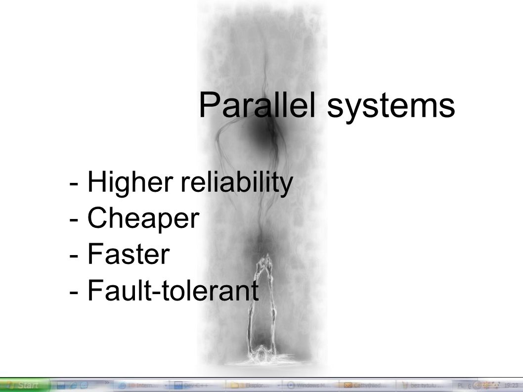 History of operating systems Parallel systems - Higher reliability - Cheaper - Faster - Fault-tolerant