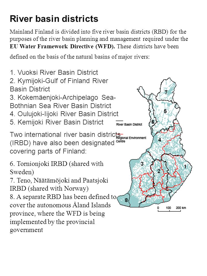 River basin districts Mainland Finland is divided into five river basin districts (RBD) for the purposes of the river basin planning and management re