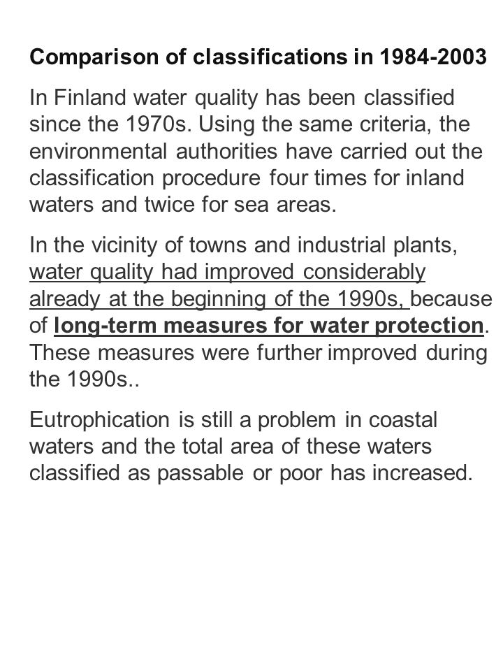 Comparison of classifications in 1984-2003 In Finland water quality has been classified since the 1970s.