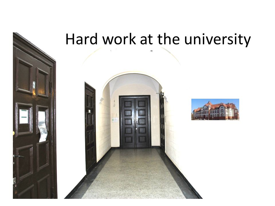 Hard work at the university