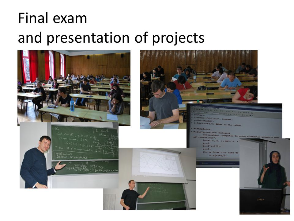 Final exam and presentation of projects