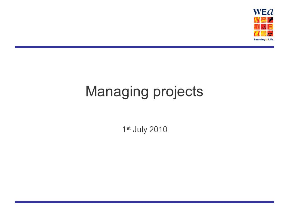 Managing projects 1 st July 2010