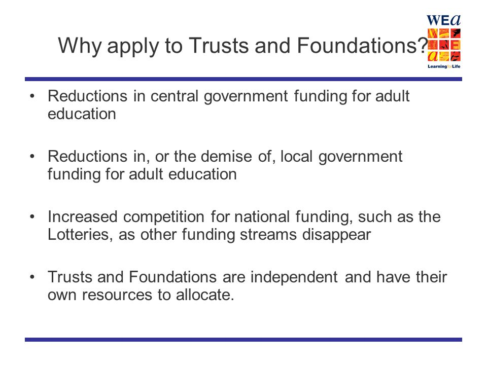 Why apply to Trusts and Foundations.