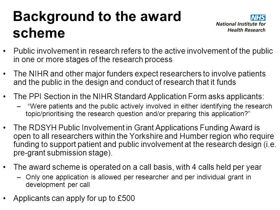 Background to the award scheme Public involvement in research refers to the active involvement of the public in one or more stages of the research pro