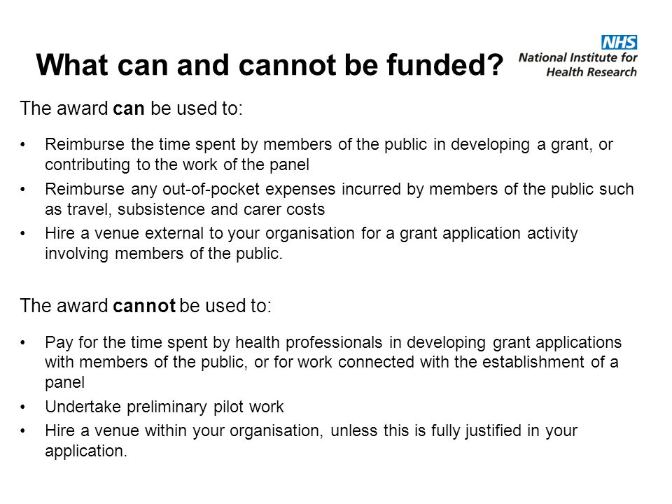What can and cannot be funded? The award can be used to: Reimburse the time spent by members of the public in developing a grant, or contributing to t