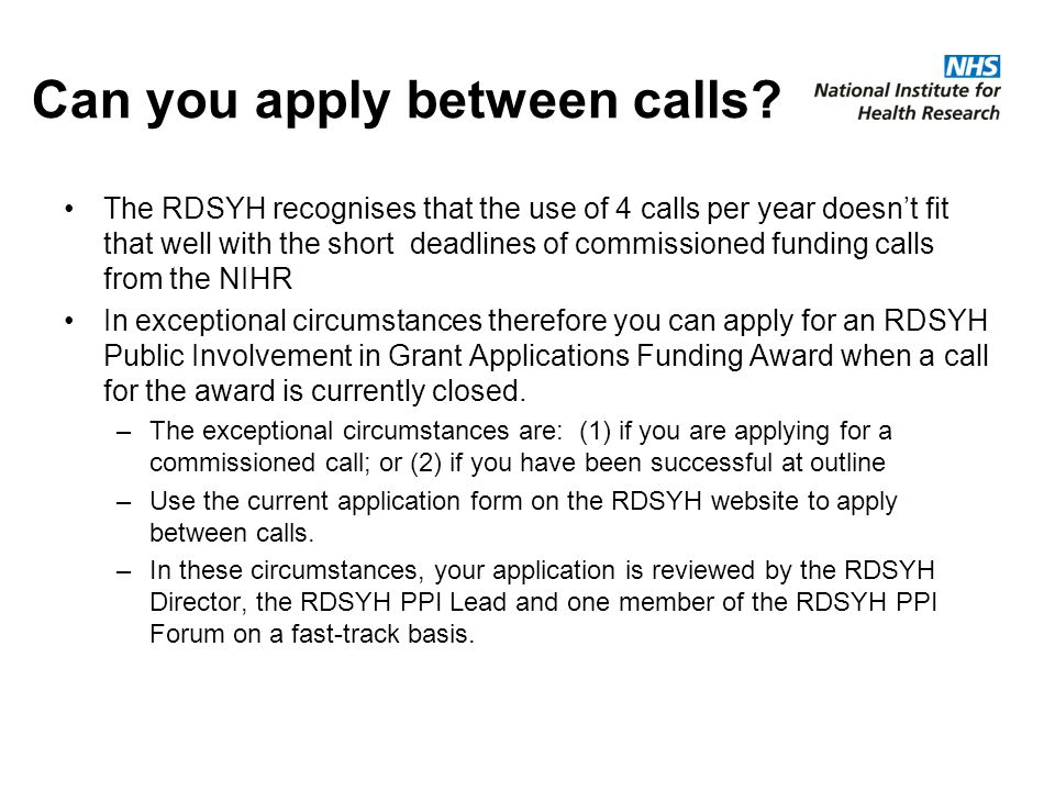 Can you apply between calls? The RDSYH recognises that the use of 4 calls per year doesn't fit that well with the short deadlines of commissioned fund