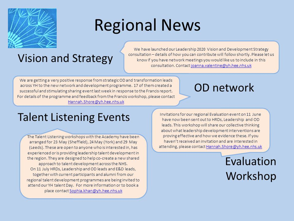 Regional News Vision and Strategy OD network Talent Listening Events Evaluation Workshop We have launched our Leadership 2020 Vision and Development S