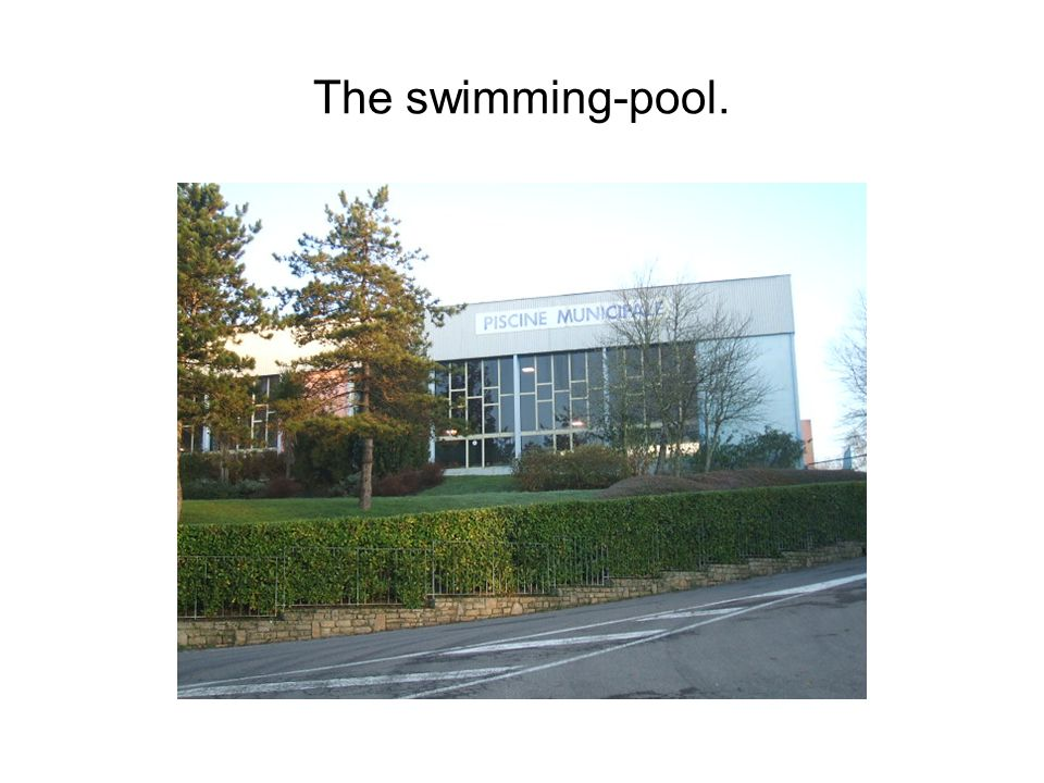 The swimming-pool.
