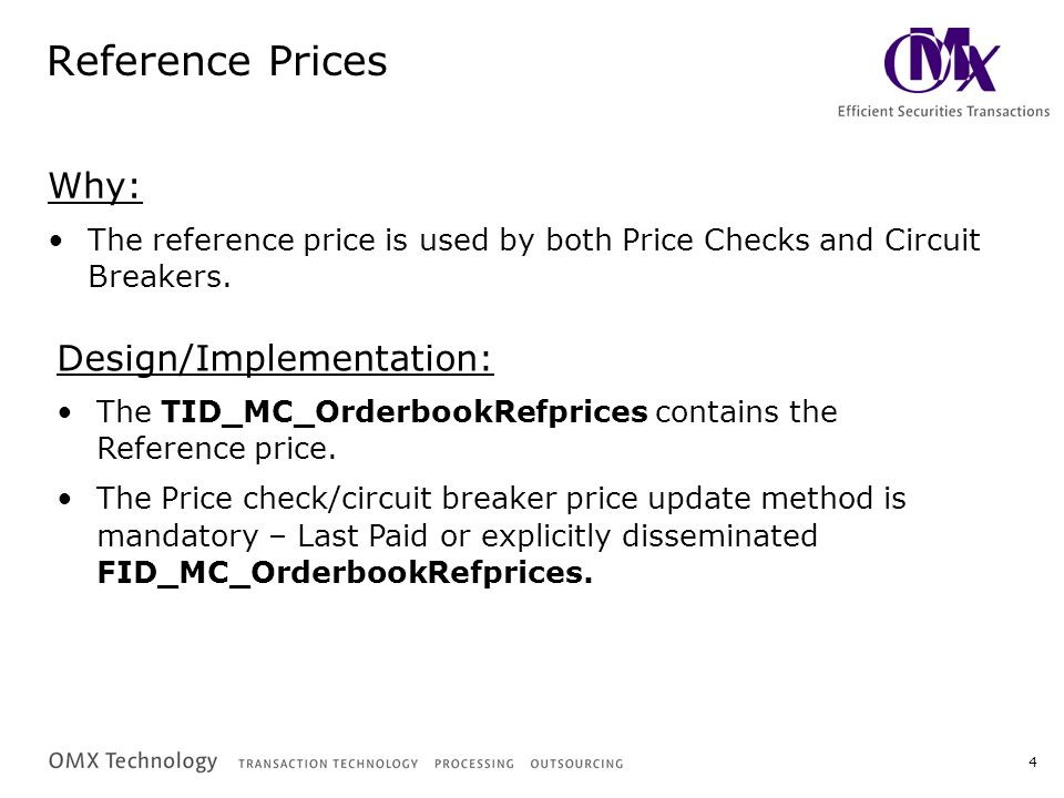 4 Reference Prices Why: The reference price is used by both Price Checks and Circuit Breakers.