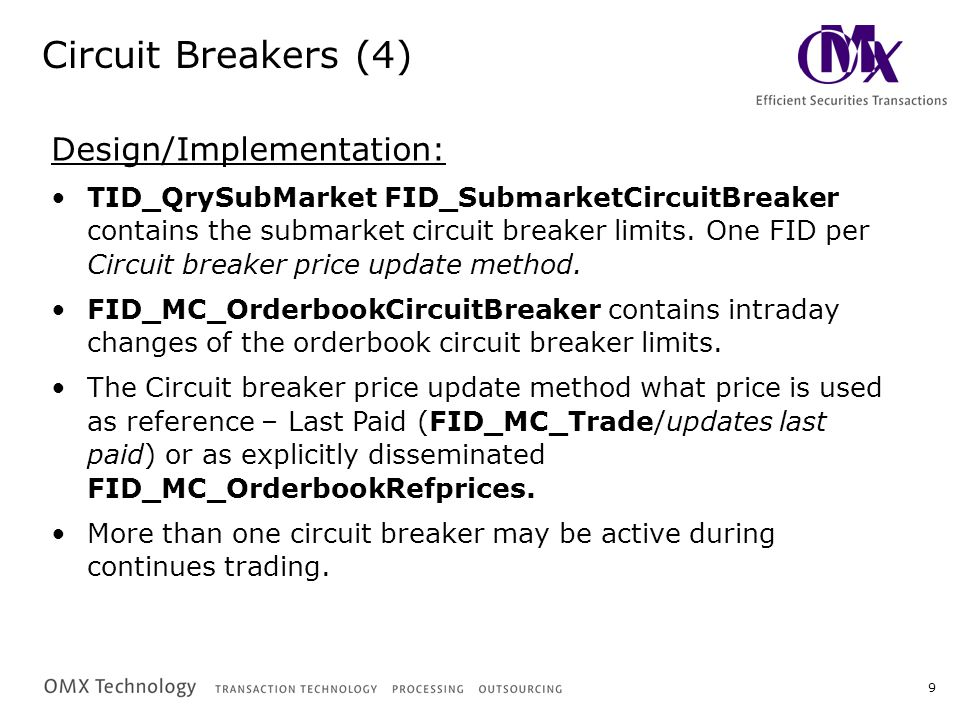 9 Circuit Breakers (4) Design/Implementation: TID_QrySubMarket FID_SubmarketCircuitBreaker contains the submarket circuit breaker limits.