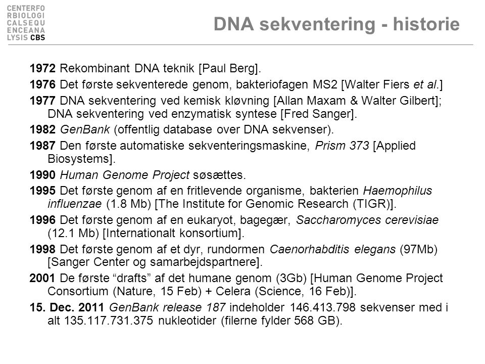 DNA sekventering - historie 1972 Rekombinant DNA teknik [Paul Berg].